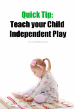 Quick Tip: Teach your Child Independent Play
