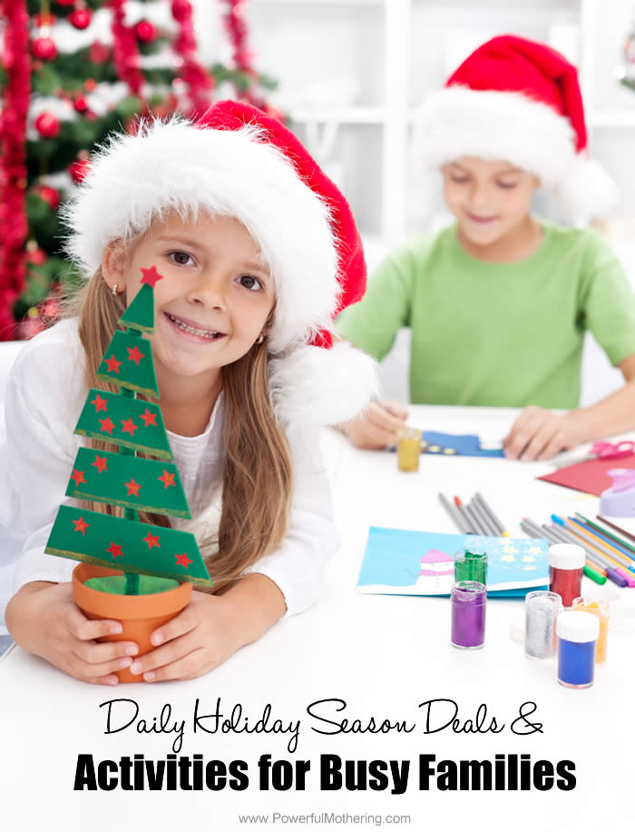 Daily Holiday Season Deals PLUS Activities for Busy Families