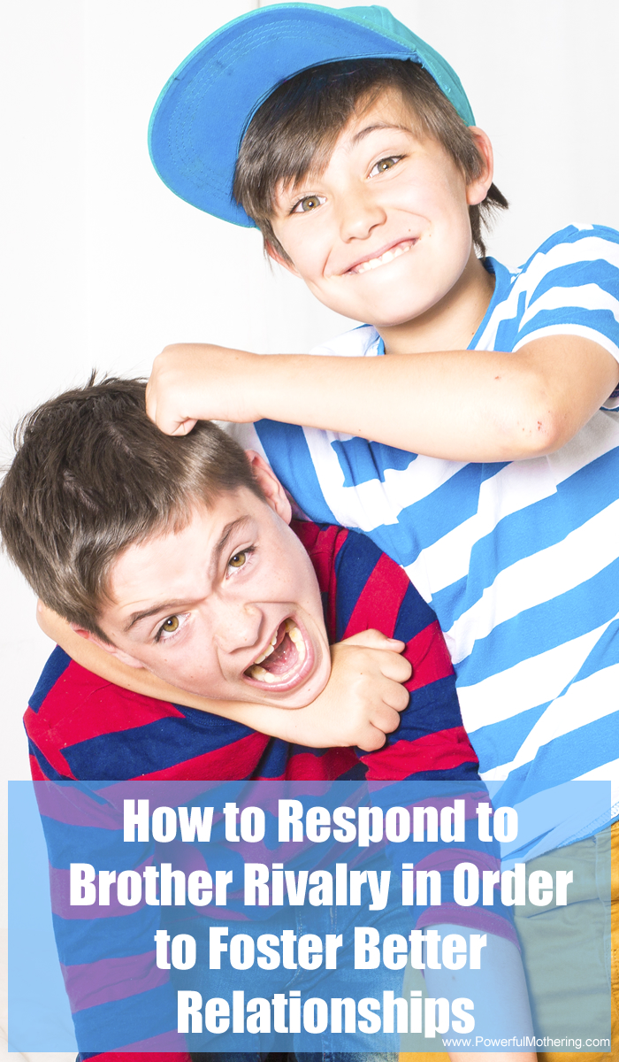 How To Respond To Brother Rivalry In Order To Foster Better Relationships Raising Boys