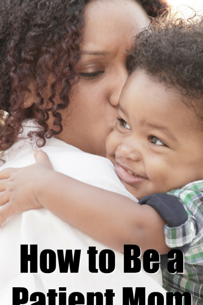 4 Tips You Need to Read for How to Have More Patience as a Mom