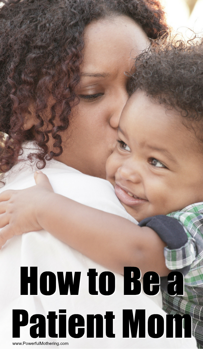 How To Have More Patience As A Mom