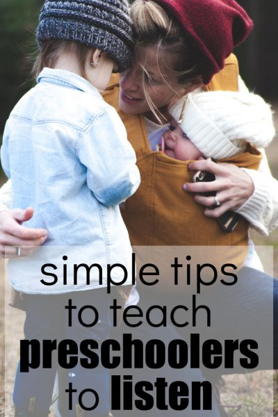 It can be hard to teach preschoolers to actually listen. These simple tips can help.