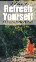 10 Ways To Increase Self Care As A Homeschool Mom