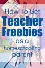 How to Get Teacher Freebies as a Homeschooling Parent