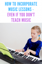 How To Incorporate Music Lessons –  Even If You Don't Teach Music