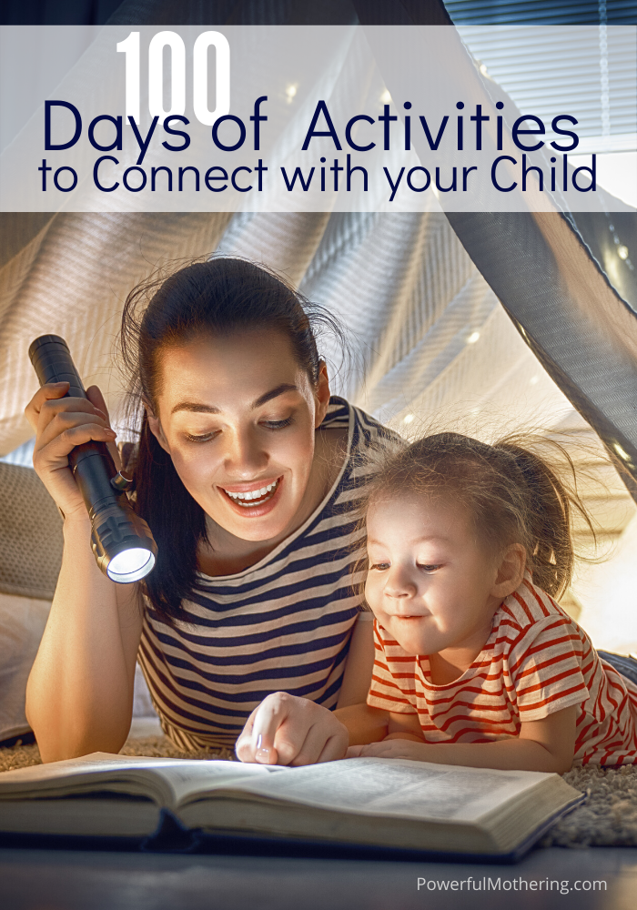 100 ideas of activities to help you connect with your child. These activities are simple. inexpensive and fun!